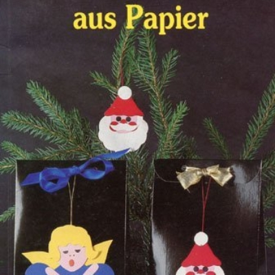 Sieglinde Holl:Weihnachtsschmuck aus Papier- mit Schnittmusterbogen