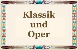 Klassik und Oper